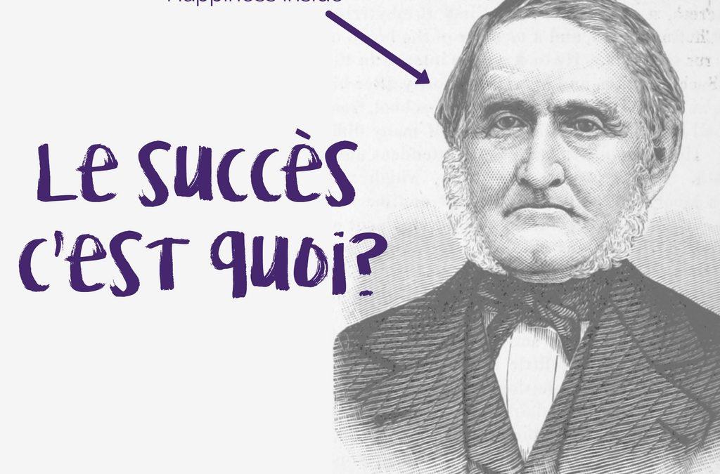Le succès, c'est quoi ?