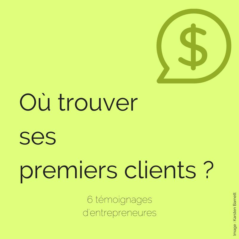 Comment trouver ses premiers clients ?