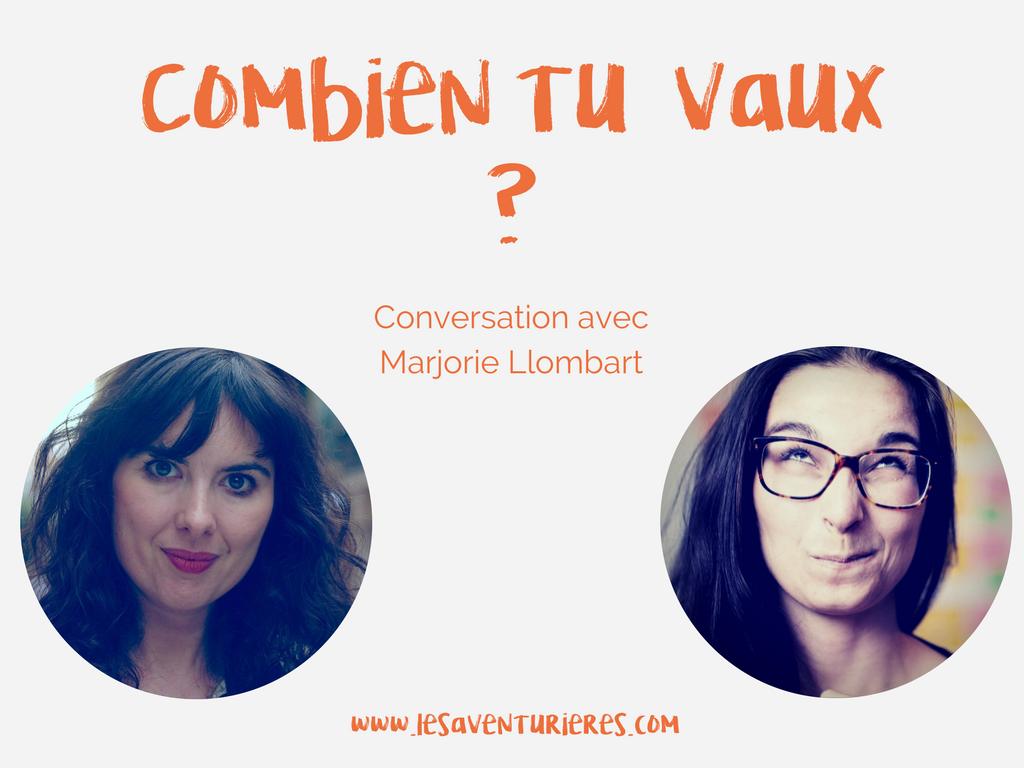Combien tu vaux ? Conversation avec Marjorie Llombart