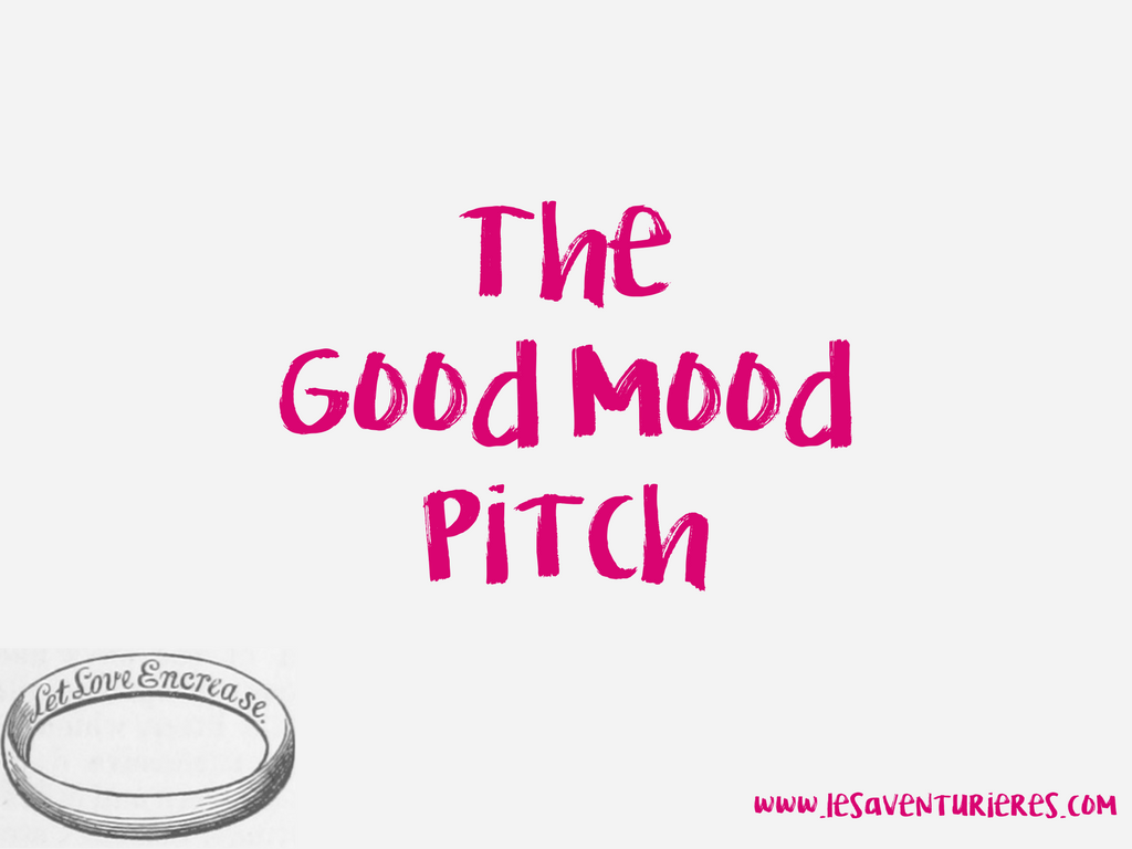 The Good Mood Pitch : Surtout, aime toi