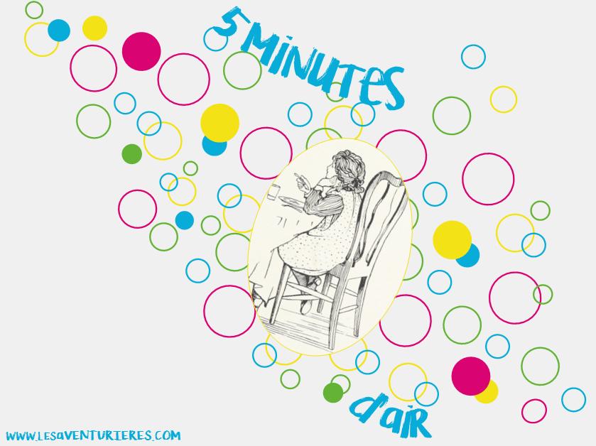 5 minutes d'air