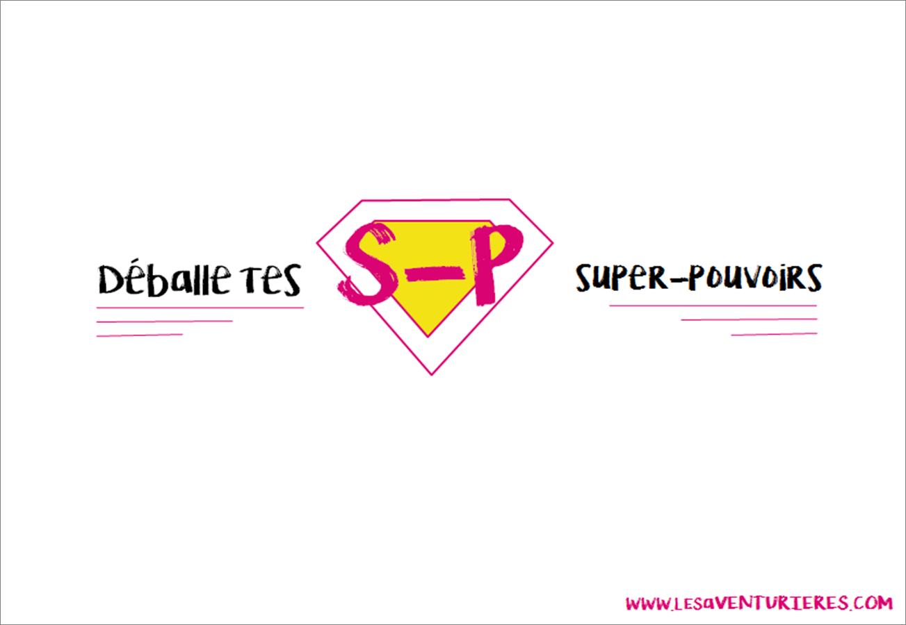 Déballe tes super-pouvoirs