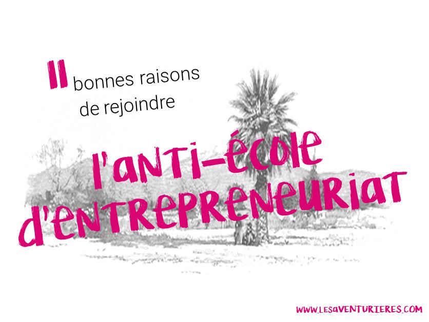 11 bonnes raisons de rejoindre l'anti-école d'entrepreneuriat