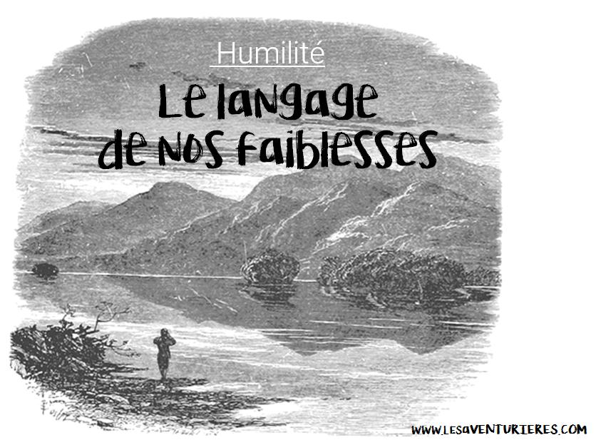 *Humilité* Le langage de nos faiblesses