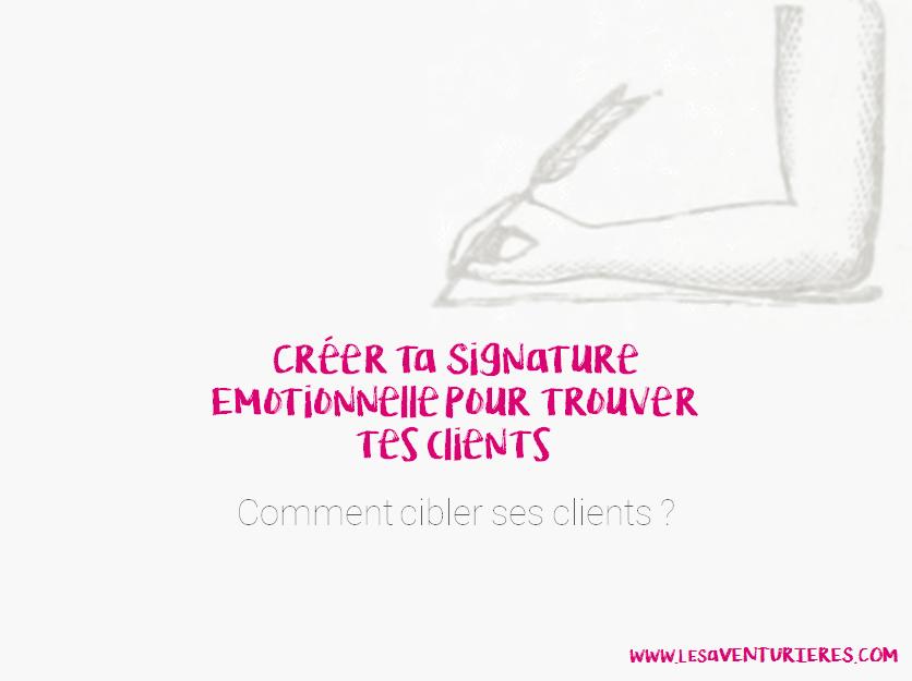 Créer ta Signature Emotionnelle pour trouver tes clients
