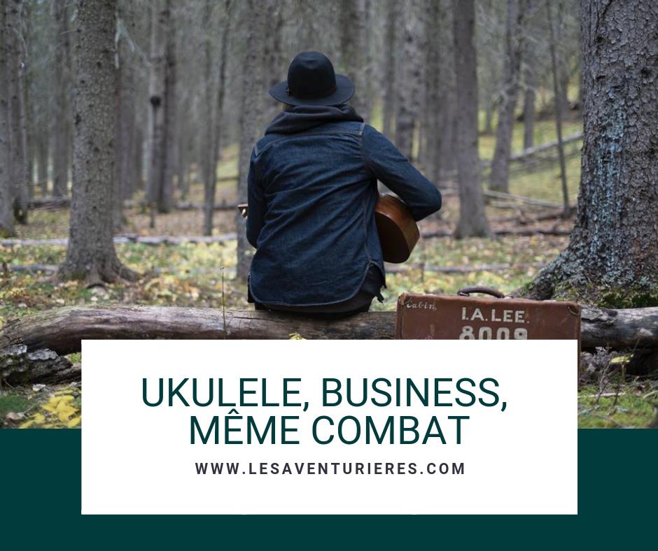 Ukulele, business, même combat