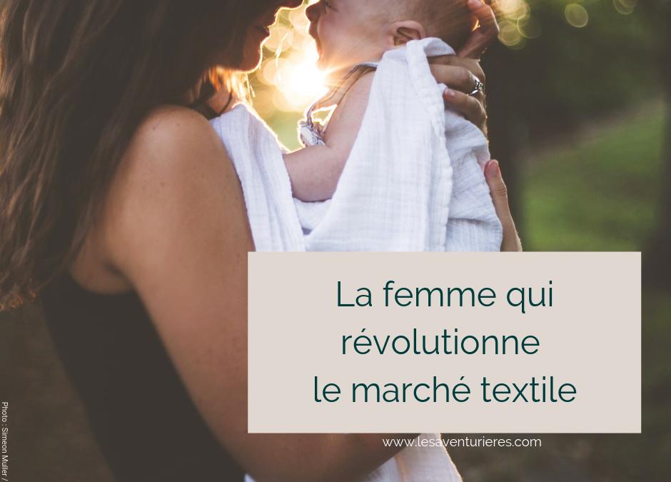 La femme qui révolutionne le marché textile