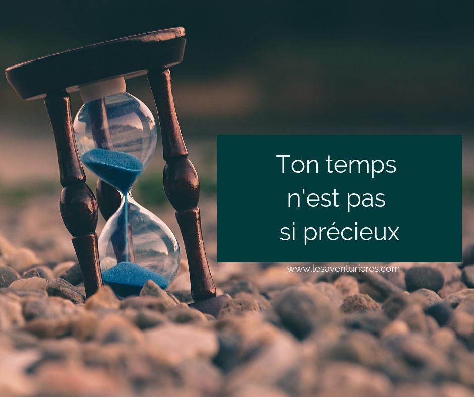 Ton temps n'est pas si précieux
