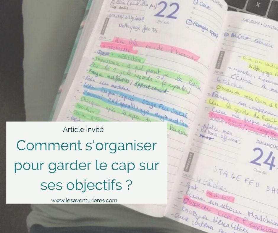 [Article invité] Comment s'organiser pour garder le cap sur ses objectifs ?