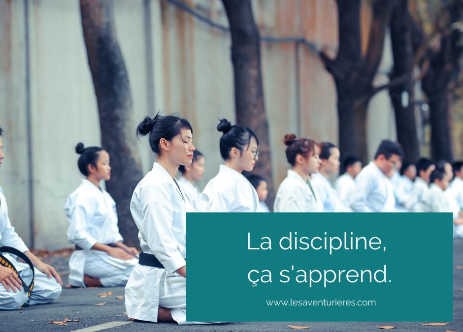 La discipline, ça s'apprend.