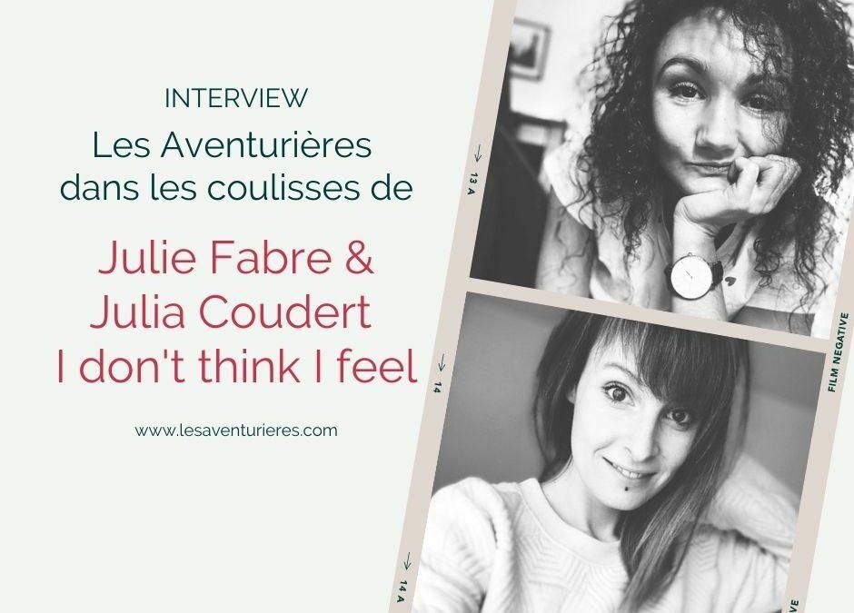 Les Aventurières dans les coulisses de… I don't think I feel
